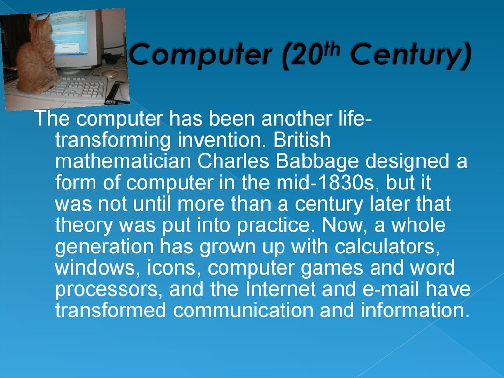why is the computer the best invention of the century? essay More sophisticated electrical machines did specialized analog calculations in the early 20th century computer of times, and the best led to the invention of.