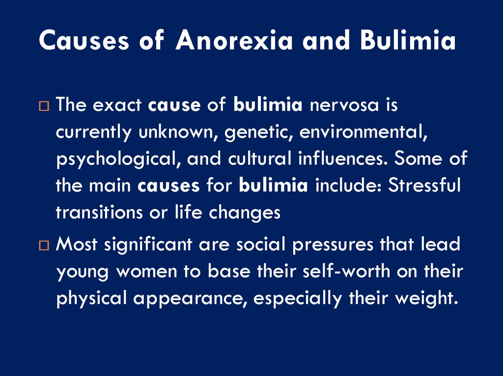 causes of anorexia nervosa The exact causes of anorexia nervosa are unknown however, there are many risk factors -- among them, social, genetic, biological, environmental, and psychological.