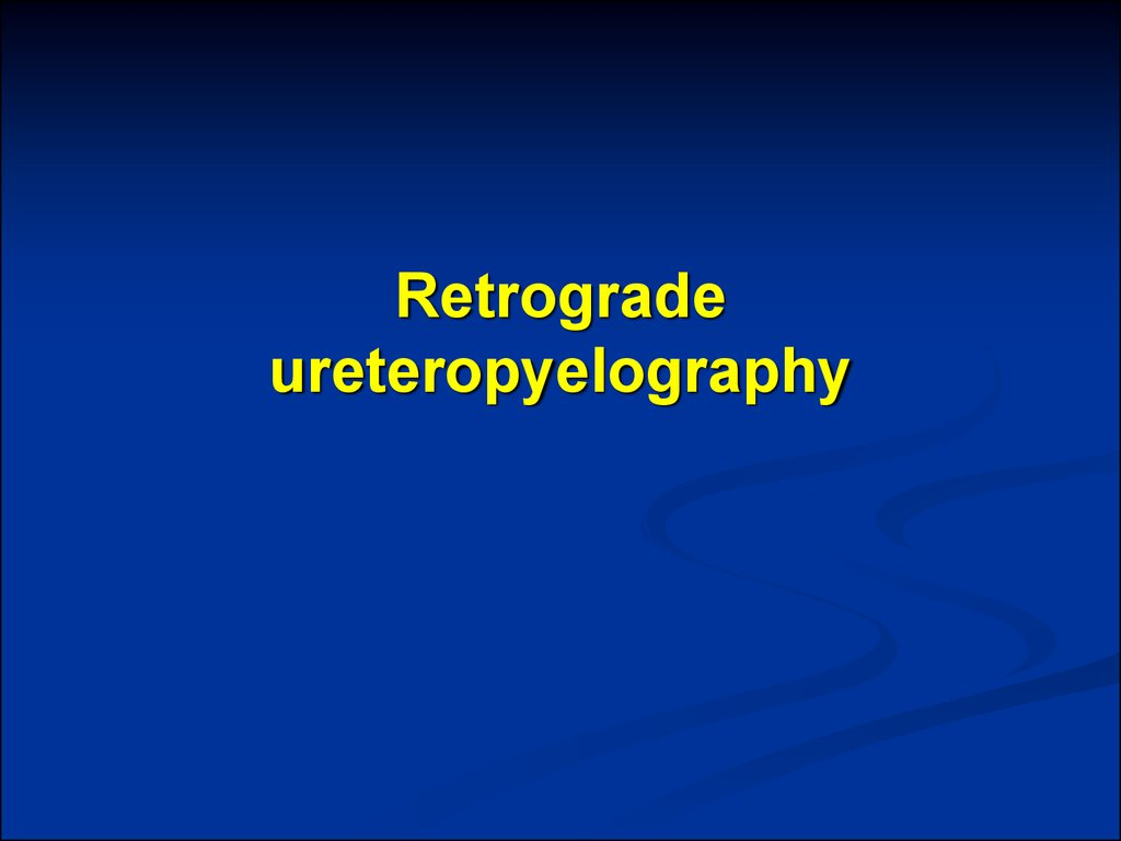 Retrograde ureteropyelography