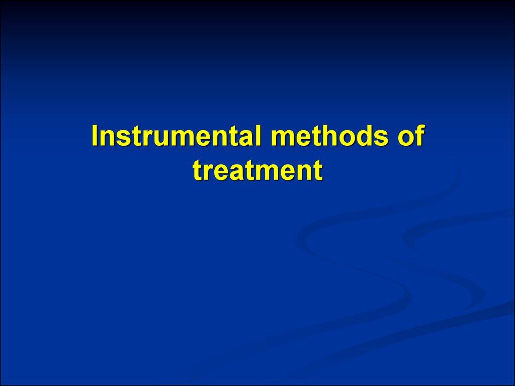 Instrumental methods of treatment