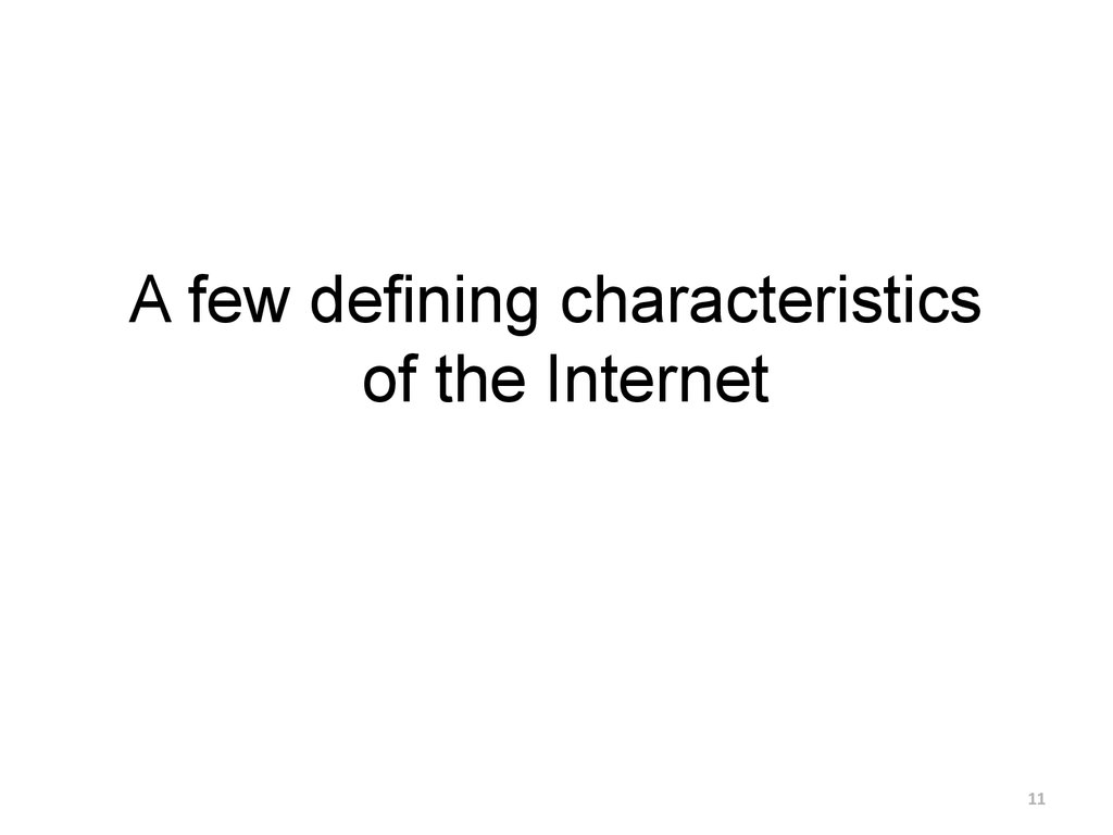 A few defining characteristics of the Internet