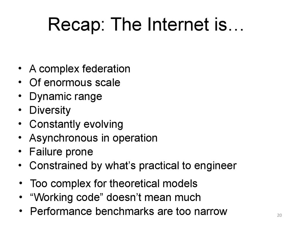 Recap: The Internet is…