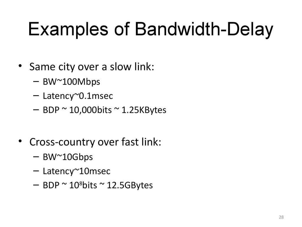 Examples of Bandwidth-Delay