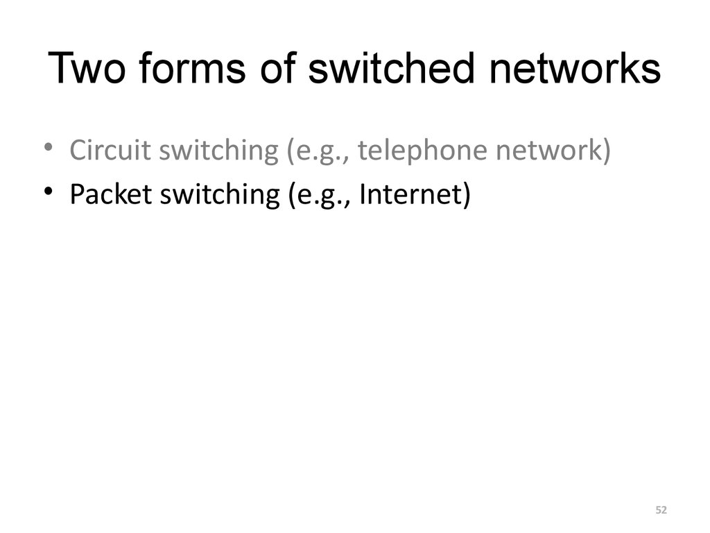 Two forms of switched networks