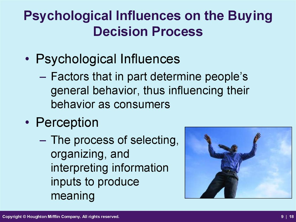 influence of the psychological core factors o consumer decision process Consumer behaviour deals with the study of buying behaviour of consumers let us understand the effect of psychological factors on consumer behaviour for someone a dell laptop might be the best laptop while for others it could be just one of the best brands available individuals with the same.
