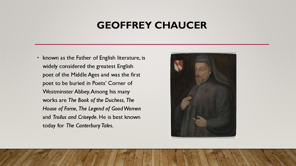 a biography of geoffrey chaucer the english poet and writer Geoffrey chaucer biography this book later helped shape english literature chaucer's works can be chaucer's poetry is attributed to helping in.