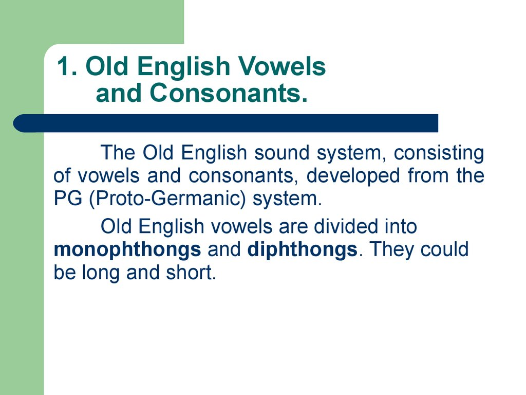 1. Old English Vowels and Consonants.