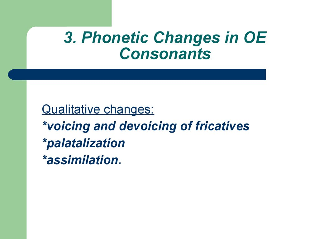 3. Phonetic Changes in OE Consonants
