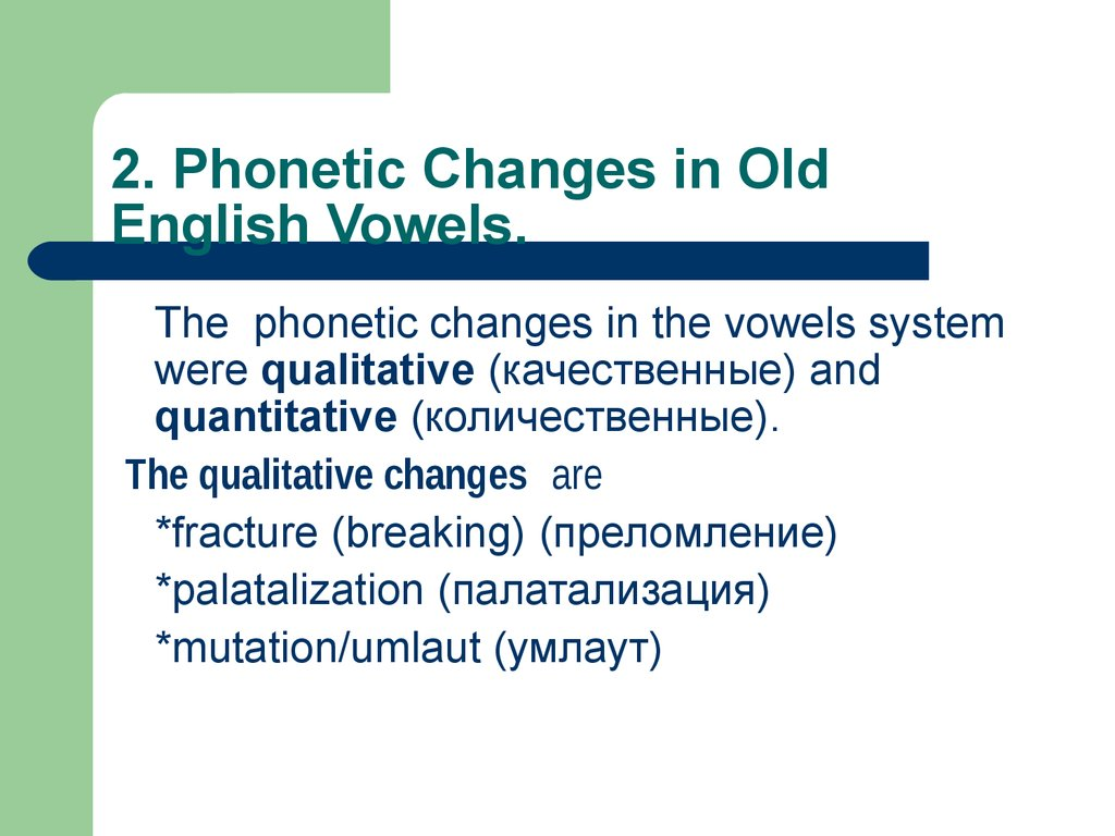 2. Phonetic Changes in Old English Vowels.