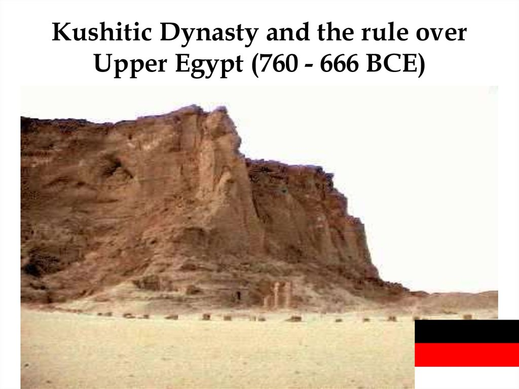 Kushitic Dynasty and the rule over Upper Egypt (760 - 666 BCE)