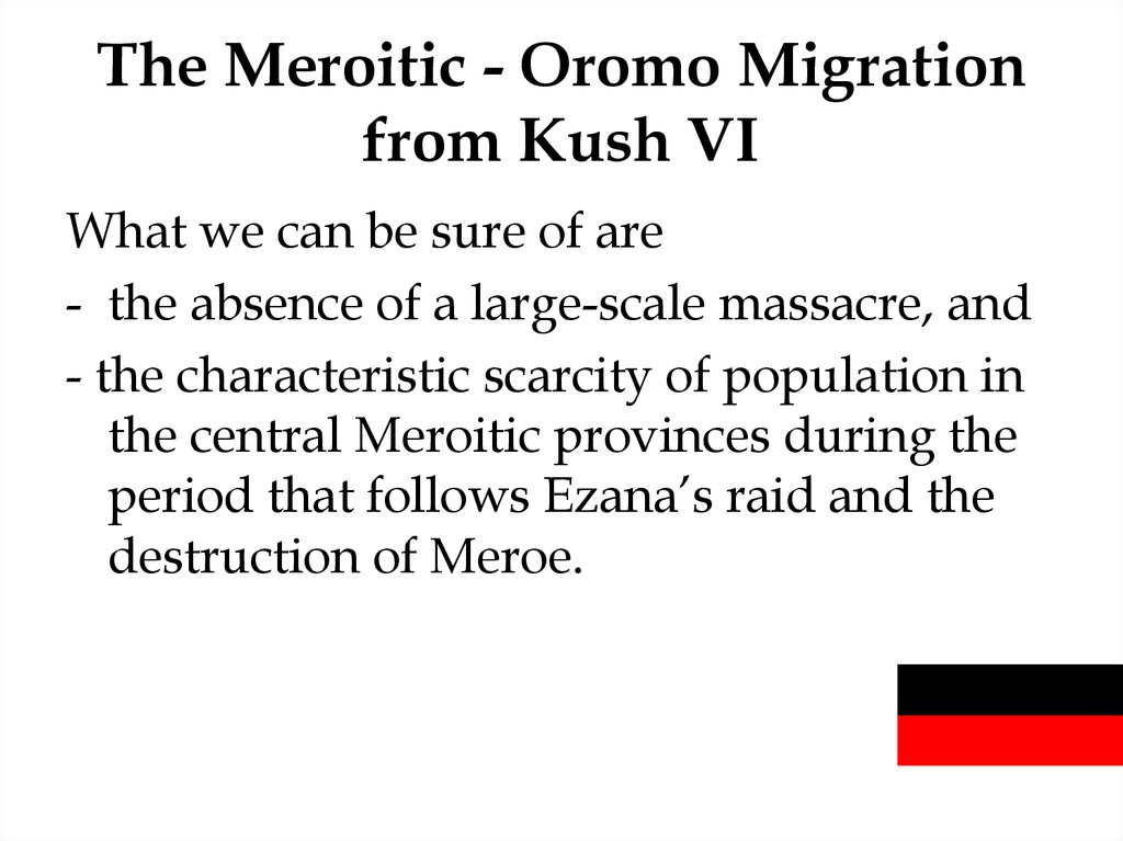 The Meroitic - Oromo Migration from Kush VI