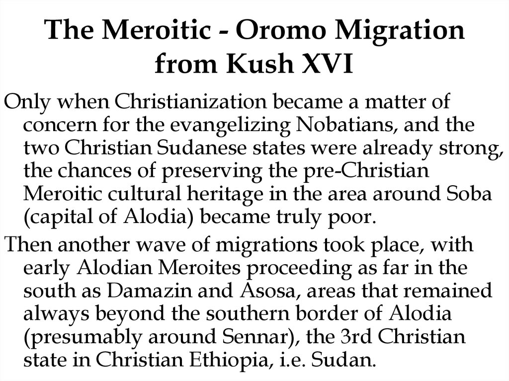 The Meroitic - Oromo Migration from Kush XVI