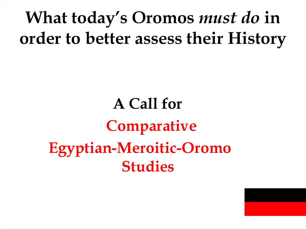 What today's Oromos must do in order to better assess their History