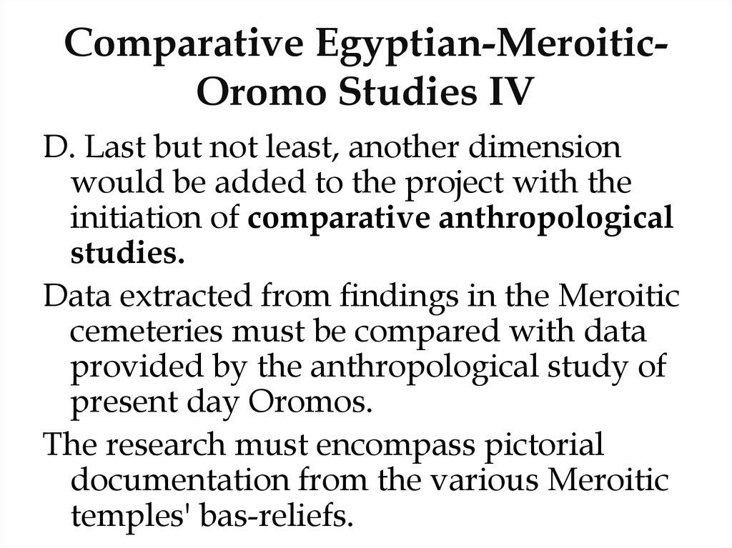 Comparative Egyptian-Meroitic-Oromo Studies IV