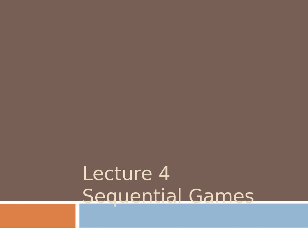 Lecture 4 Sequential Games