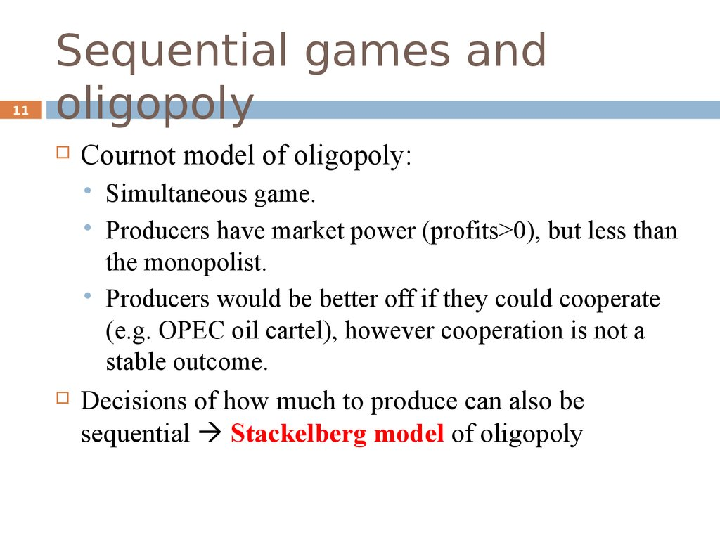 Sequential games and oligopoly