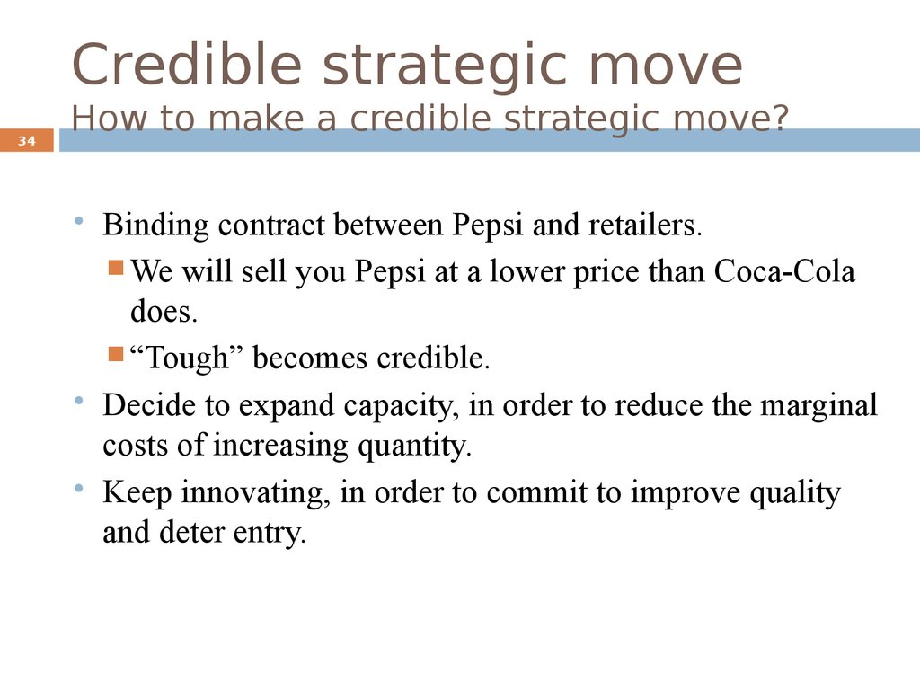 Credible strategic move How to make a credible strategic move?