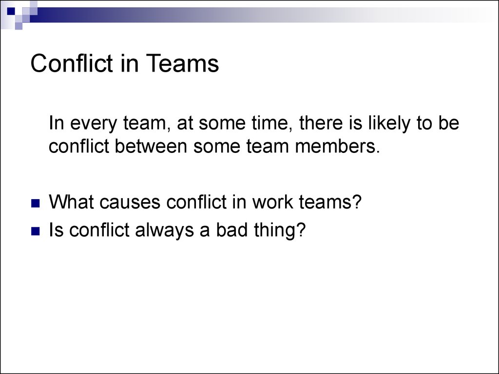 conflict in teams Quotes include, conflict itself, especially when innovative alternatives are being analyzed and challenged, is a necessary ingredient in the creative process, much of the functional outcomes of conflict arise from cognitive conflict because it occurs as team members examine, compare and reconcile differences of opinions and.