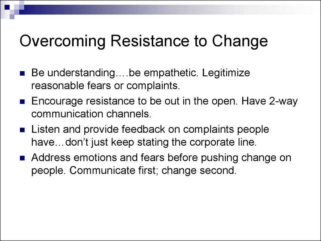 the resistance to change