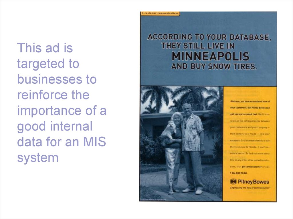 This ad is targeted to businesses to reinforce the importance of a good internal data for an MIS system