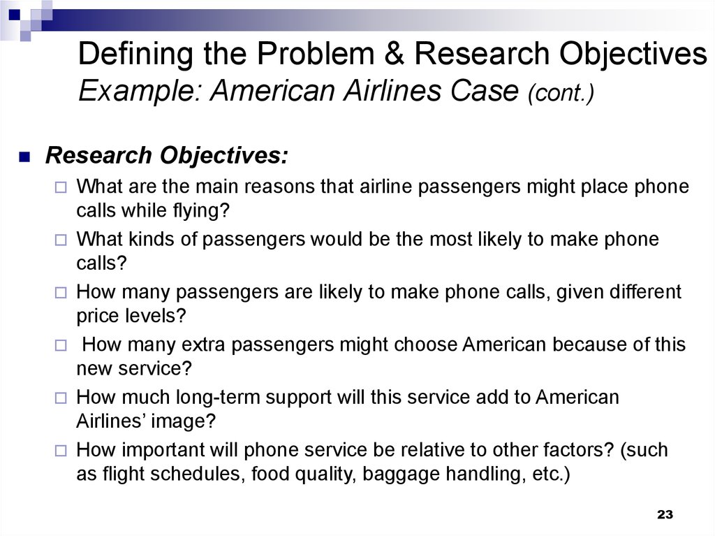 Defining the Problem & Research Objectives Example: American Airlines Case (cont.)