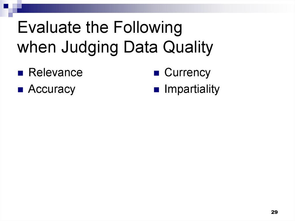 Evaluate the Following when Judging Data Quality
