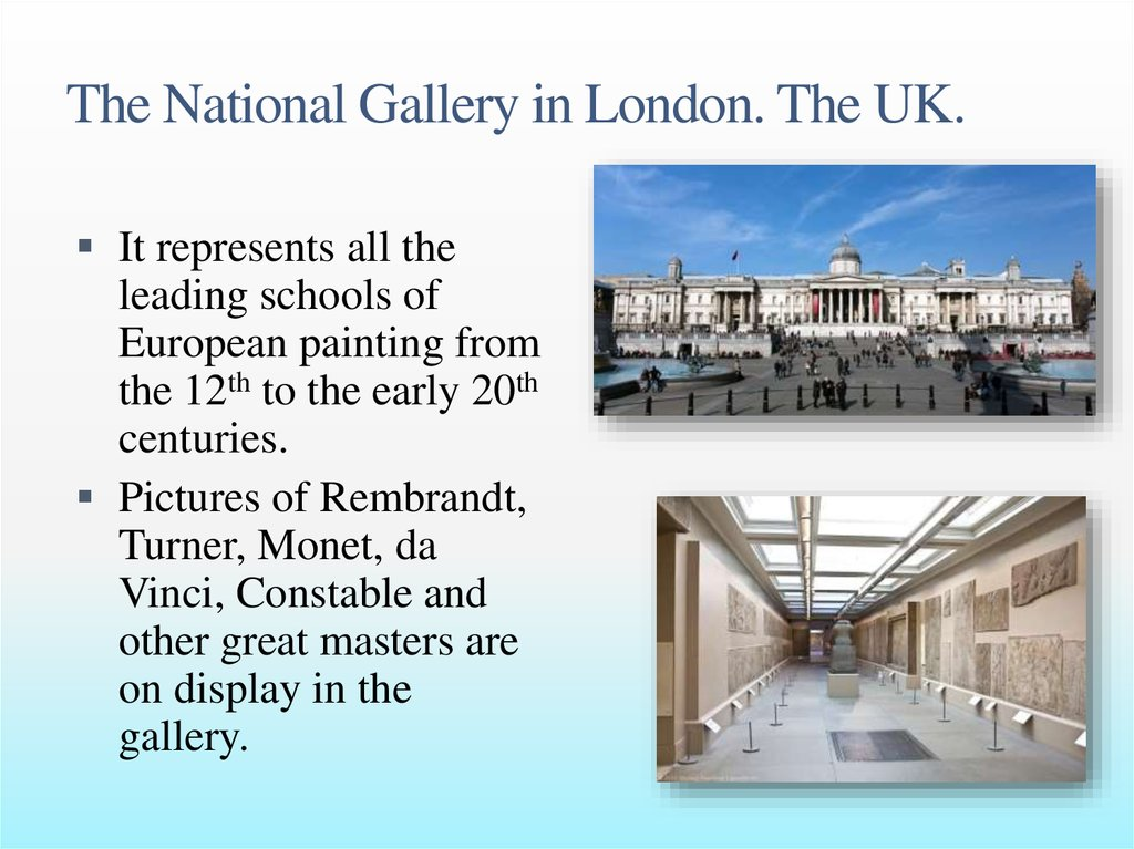 The National Gallery in London. The UK.