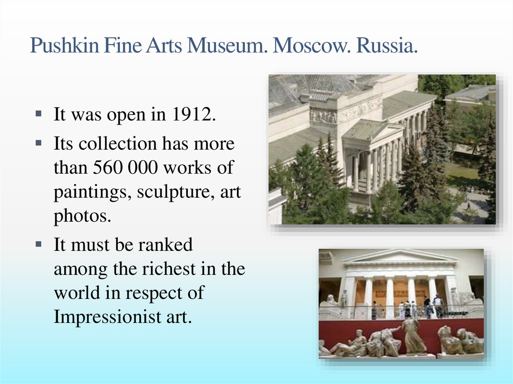 Pushkin Fine Arts Museum. Moscow. Russia.