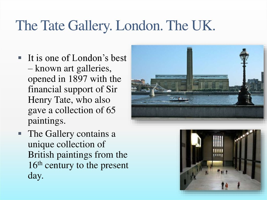 The Tate Gallery. London. The UK.