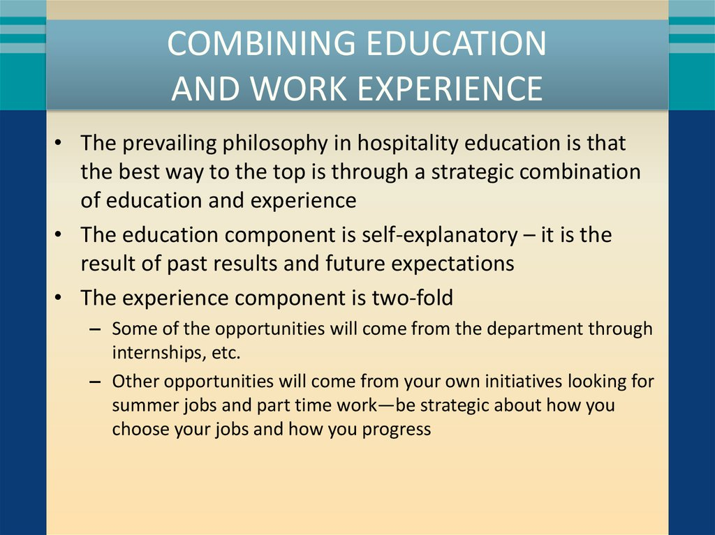 COMBINING EDUCATION AND WORK EXPERIENCE