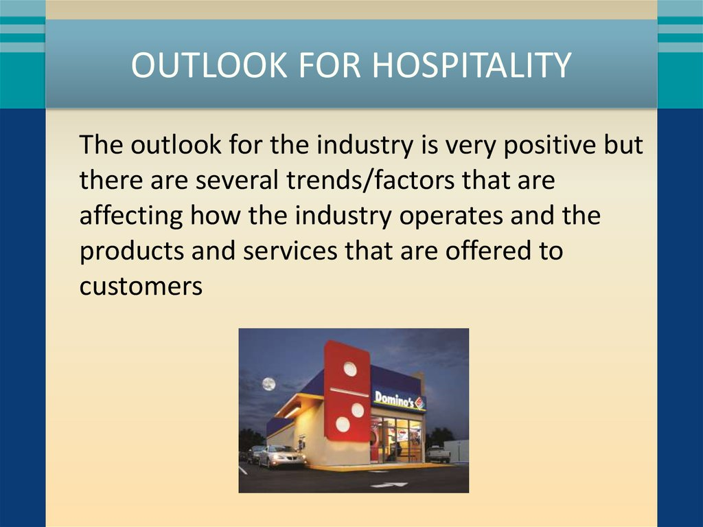 OUTLOOK FOR HOSPITALITY