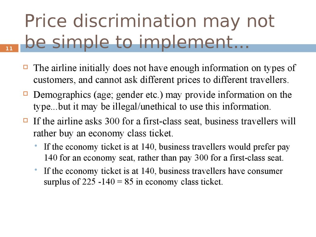Price discrimination may not be simple to implement...