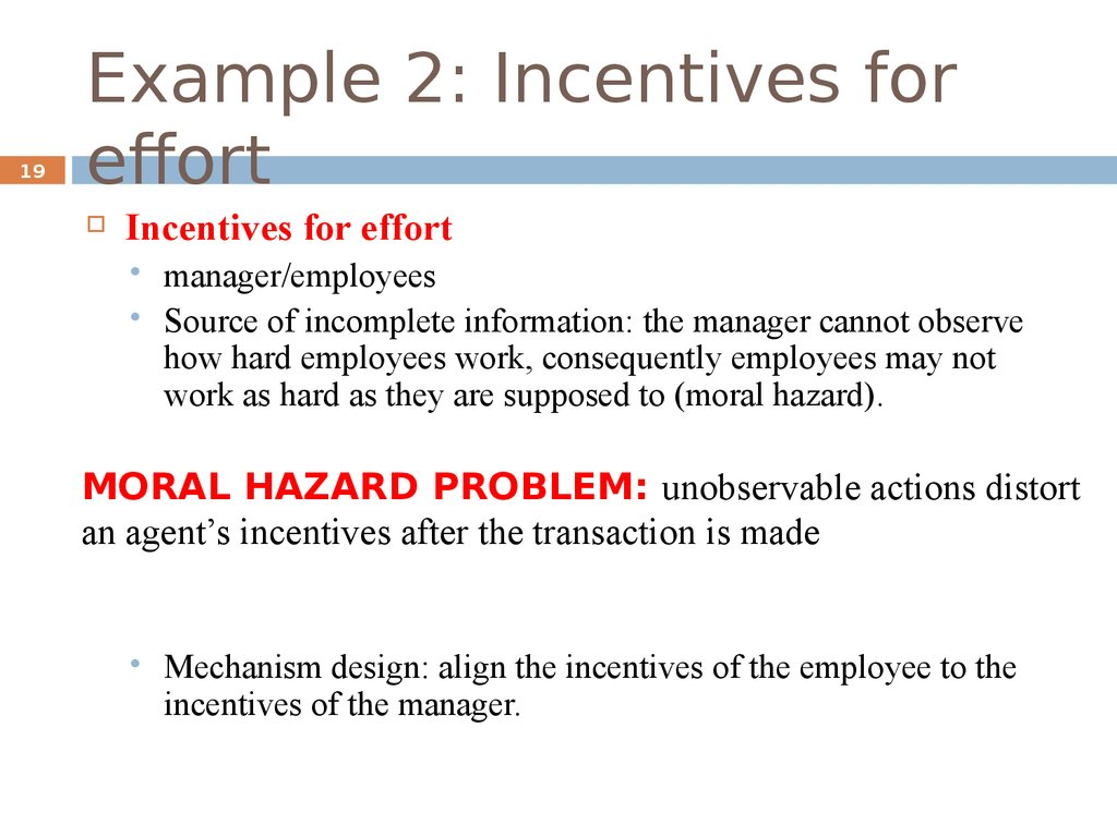 Example 2: Incentives for effort