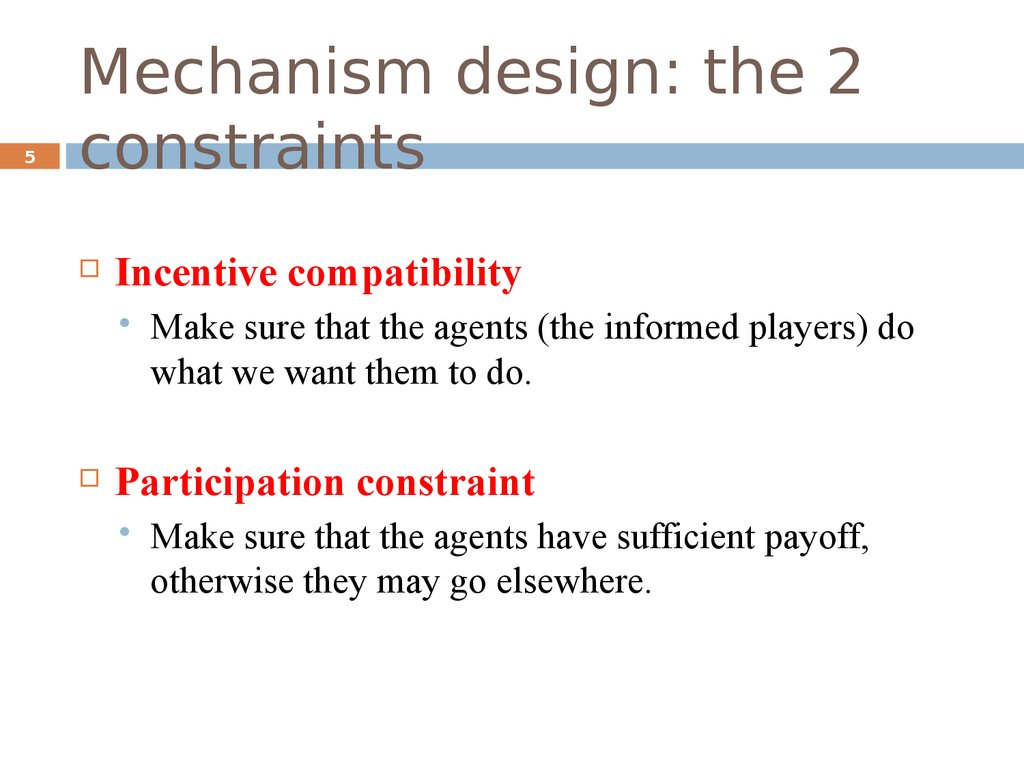 Mechanism design: the 2 constraints