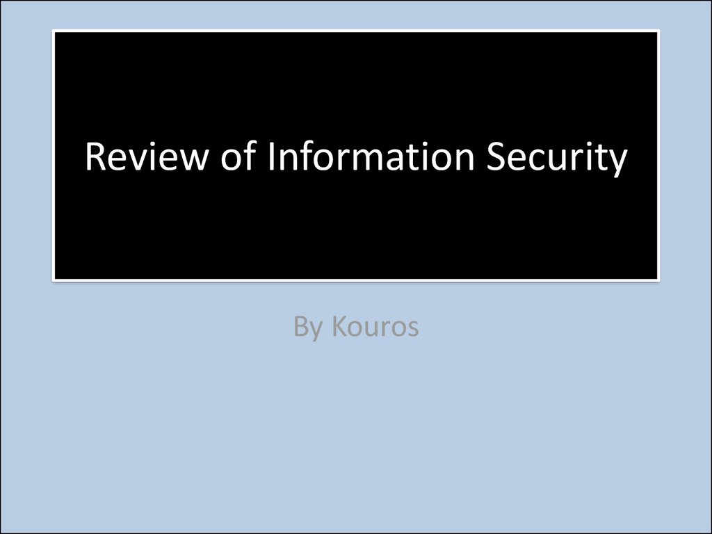 Review of Information Security