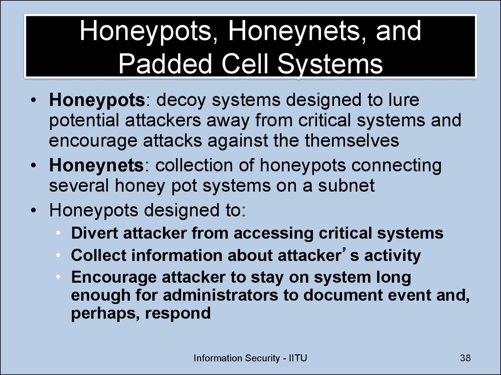 Honeypots, Honeynets, and Padded Cell Systems