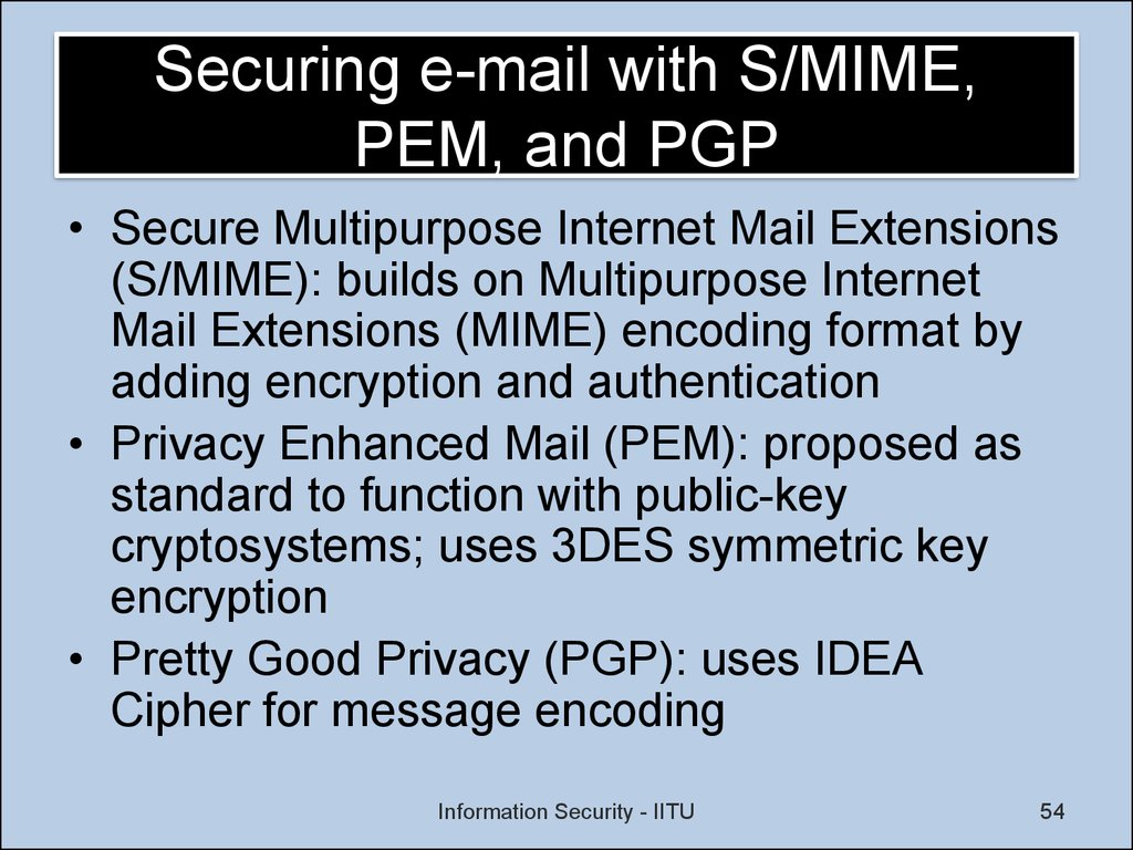 Securing e-mail with S/MIME, PEM, and PGP