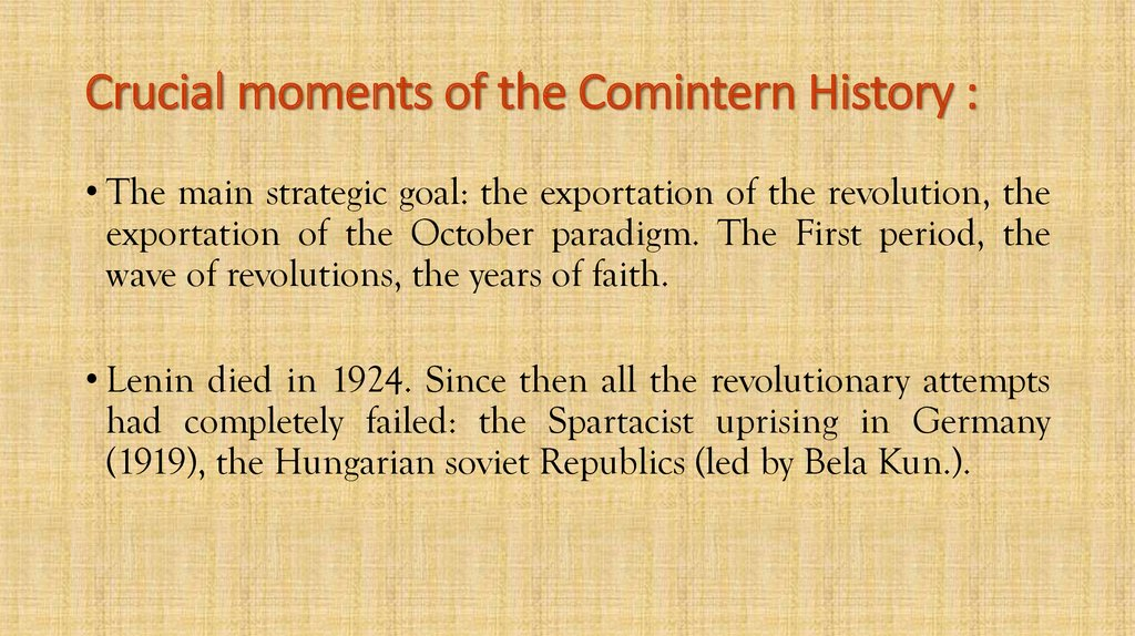 Crucial moments of the Comintern History :