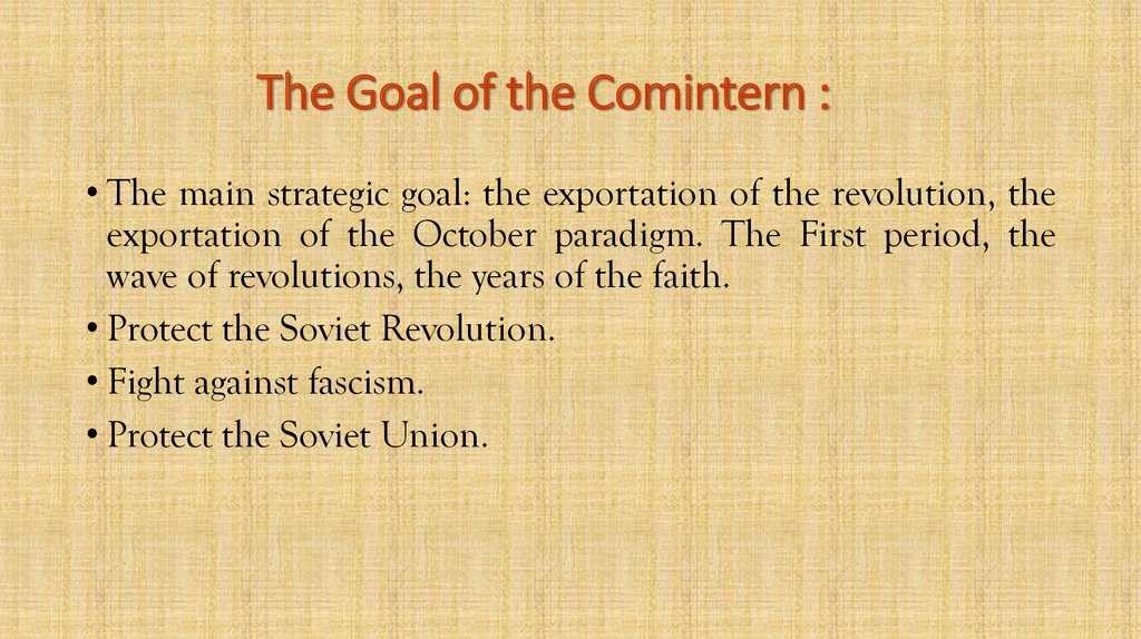The Goal of the Comintern :