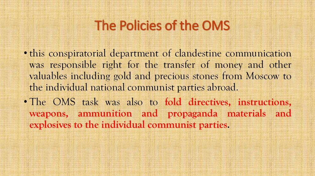 The Policies of the OMS
