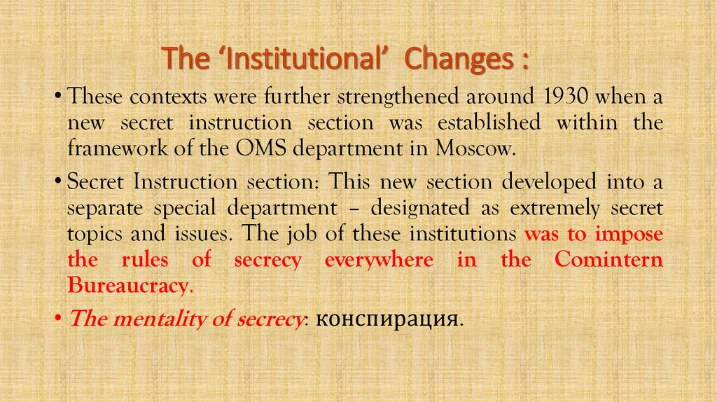 The 'Institutional'  Changes :