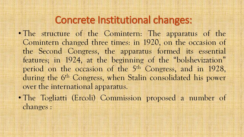 Concrete Institutional changes: