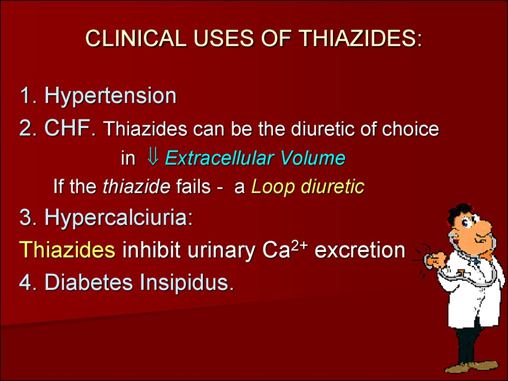 CLINICAL USES OF THIAZIDES: