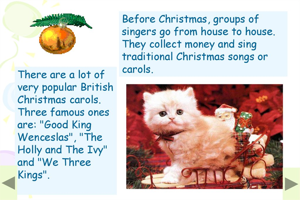 there are a lot of very popular british christmas carols three famous ones are good king wenceslas the holly and the ivy and we three kings - British Christmas Songs
