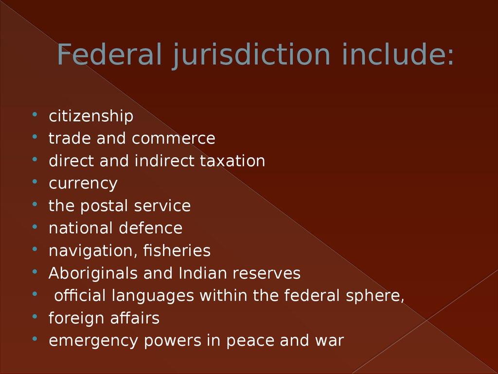 Federal jurisdiction include: