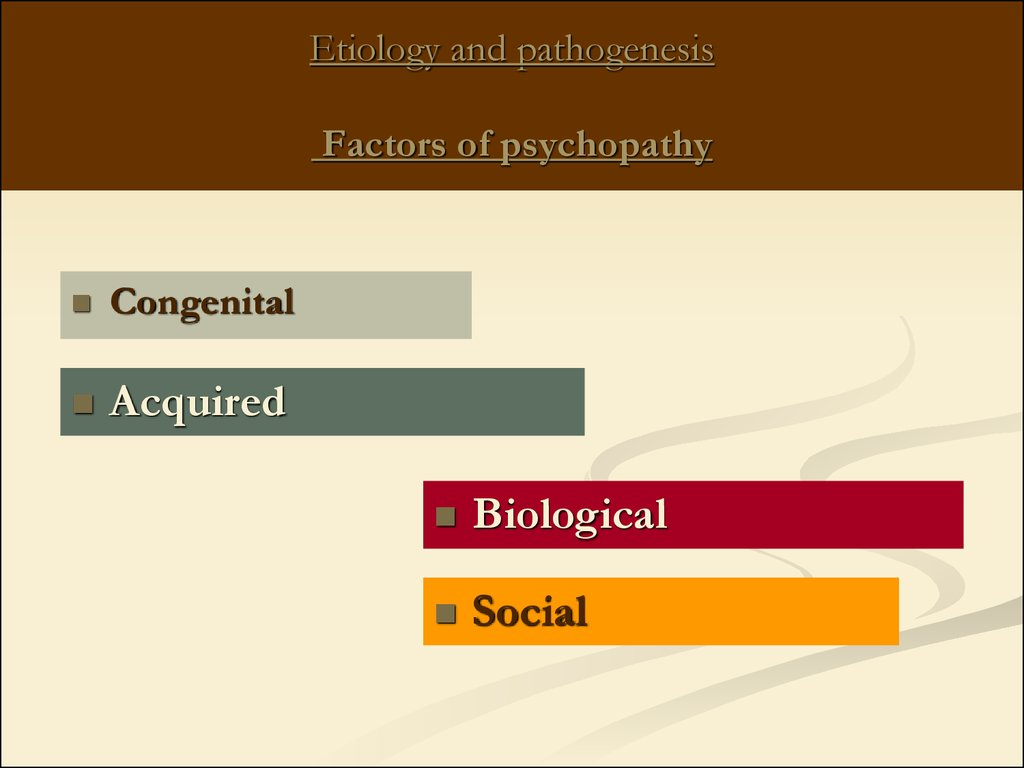 Etiology and pathogenesis Factors of psychopathy