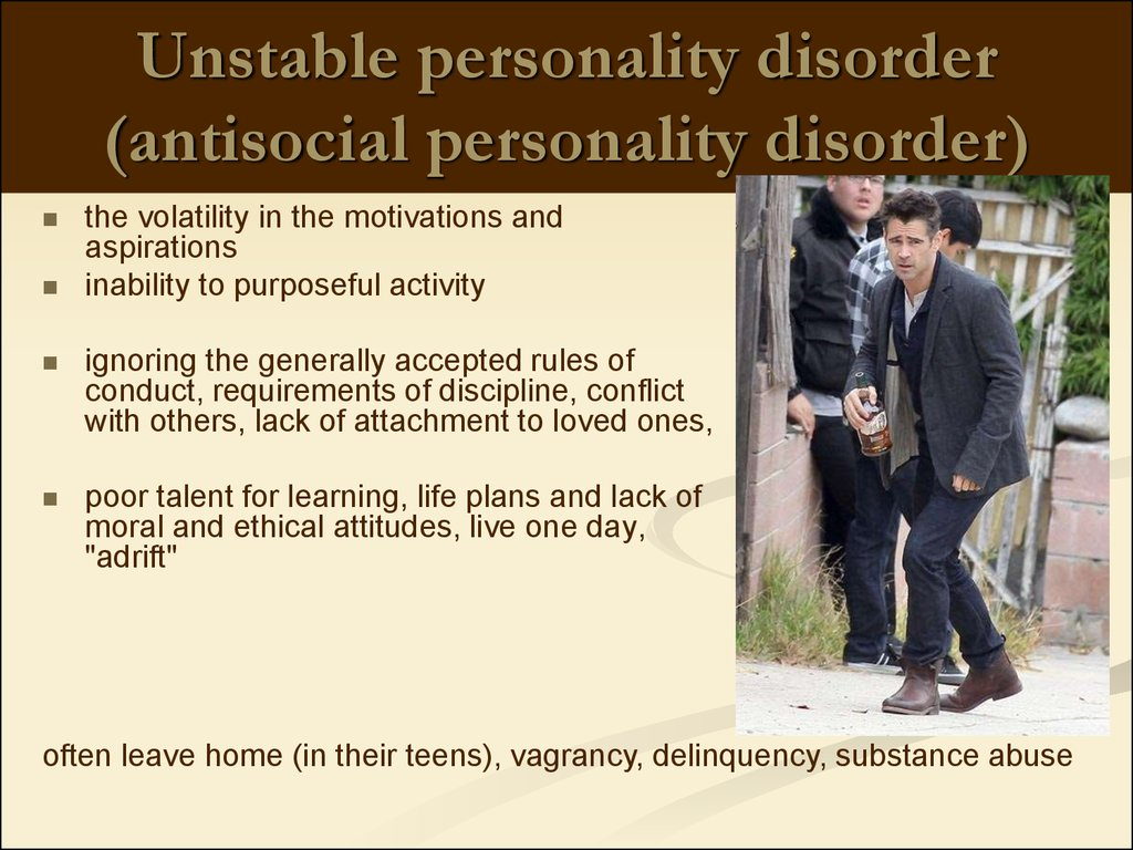 Unstable personality disorder (antisocial personality disorder)