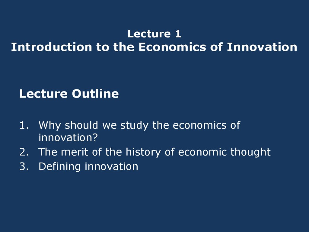 Lecture 1 Introduction to the Economics of Innovation