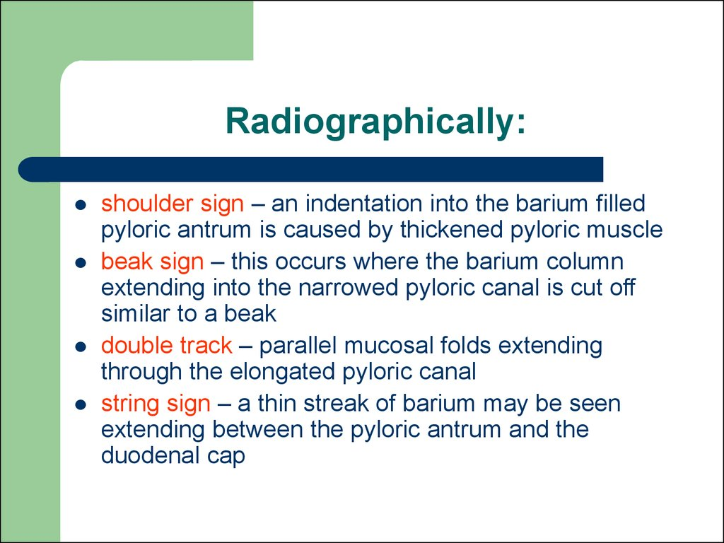 Radiographically: