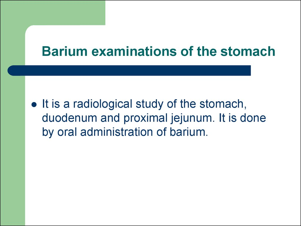 Barium examinations of the stomach